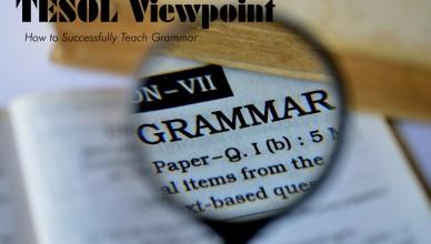 #TESOL Viewpoint, How to Successfully #Teach #Grammar
