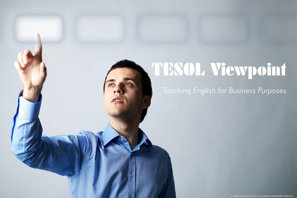 #TeachingEnglish for Business Purposes, #TESOL Viewpoint