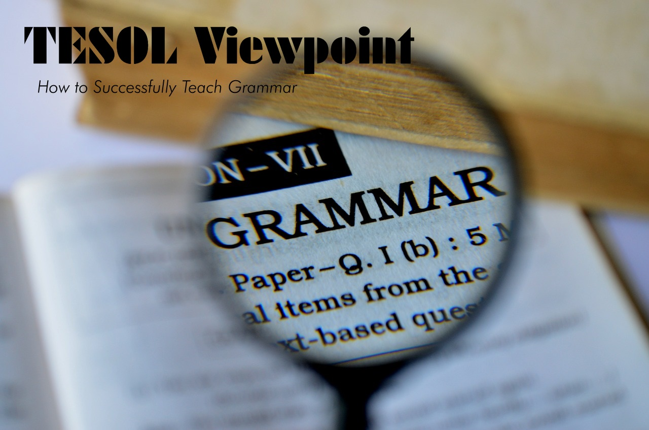 #TESOL Viewpoint, How to Successfully #Teach #Grammar