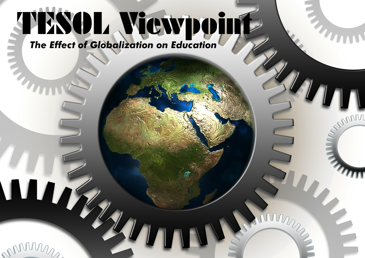 #TESOL Viewpoint, The Effect of Globalization on Education
