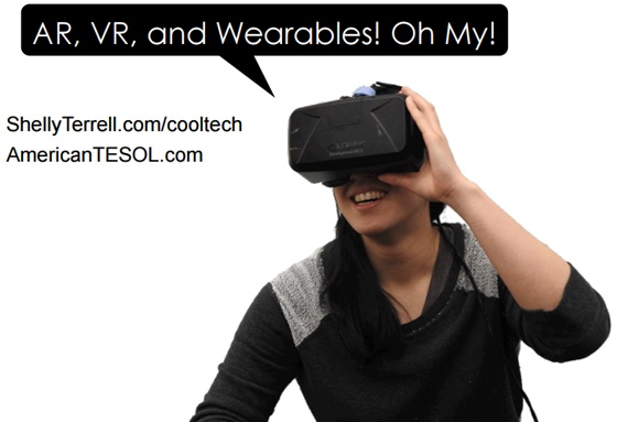 AR, VR and Wearables, Oh My! #AmTESOL Webinar